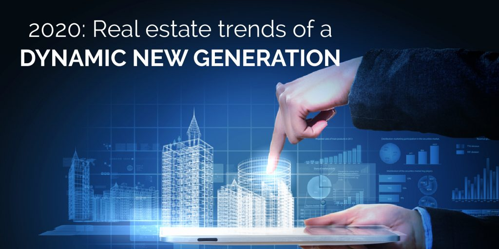 2020 Real Estate Trends of a Dynamic New Generation