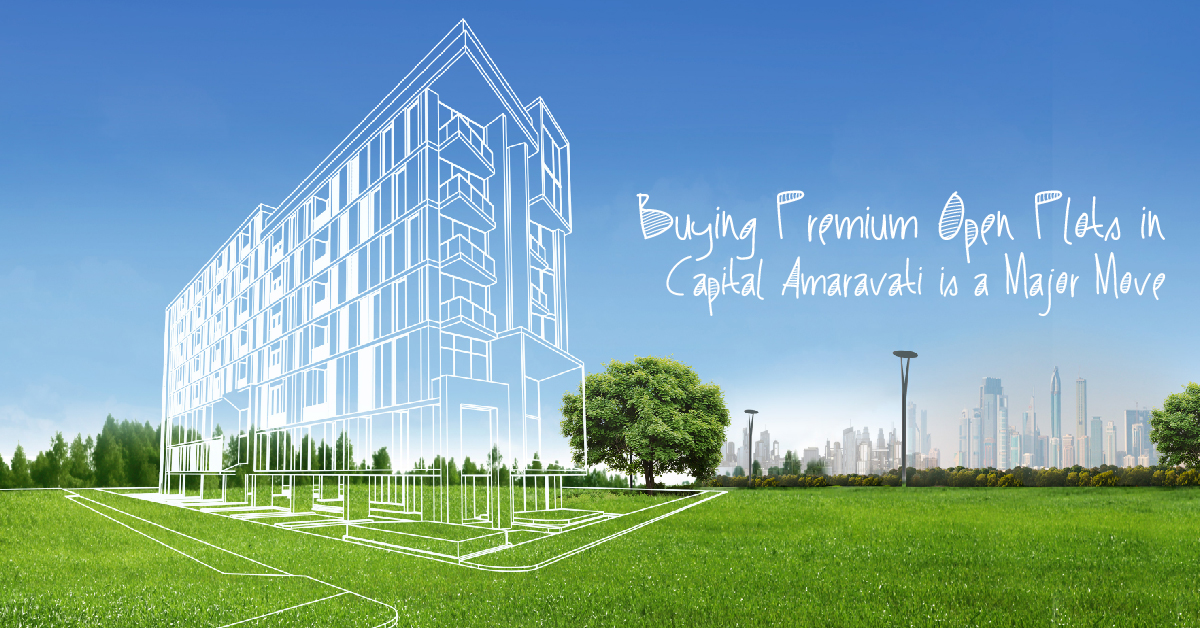 Buying Premium Open Plots in Capital Amaravati