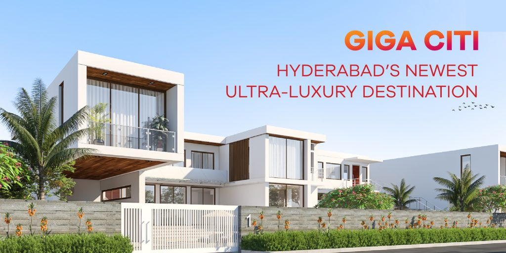 GIGA CITI - HYDERABAD NEWEST ULTRA-LUXURY DESTINATION