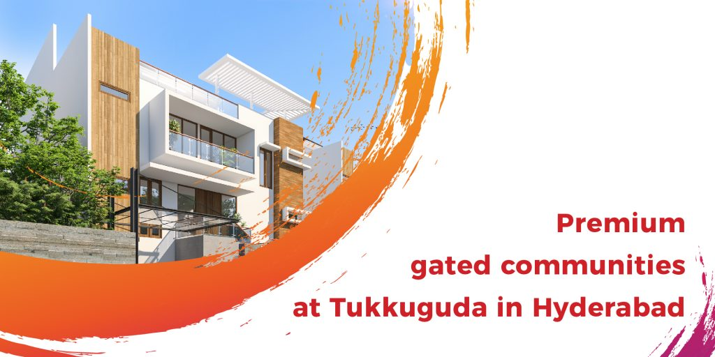 Premium gated communities Tukkuguda Hyderabad