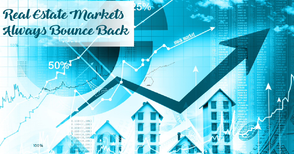 Real Estate Markets Always Bounce Back