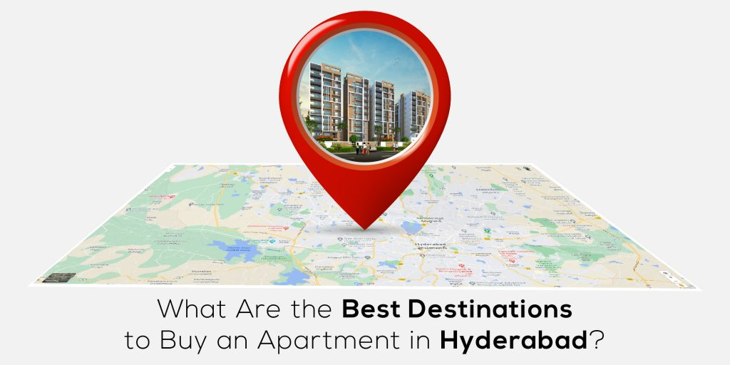 What Are the Best Destinations to Buy an Apartment in Hyderabad