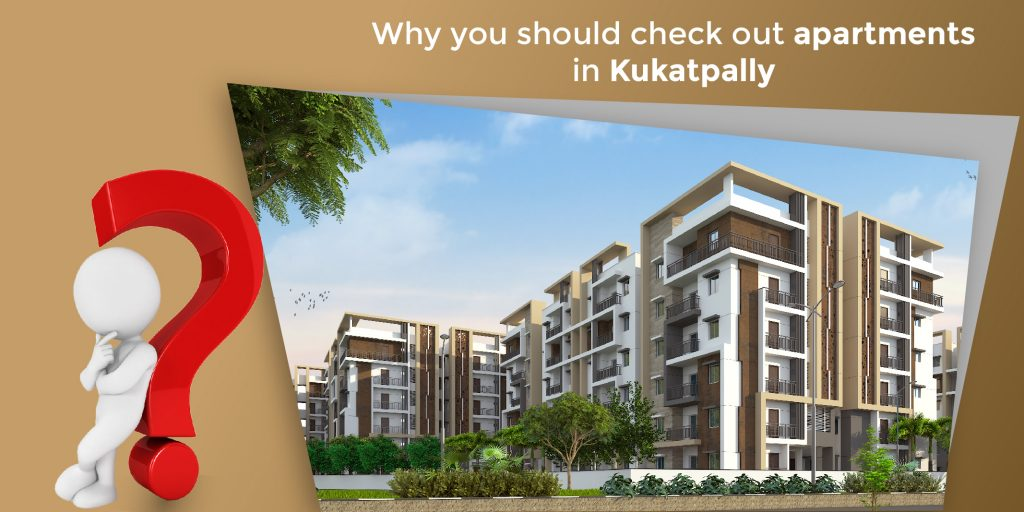 Why you should check out apartments in Kukatpally