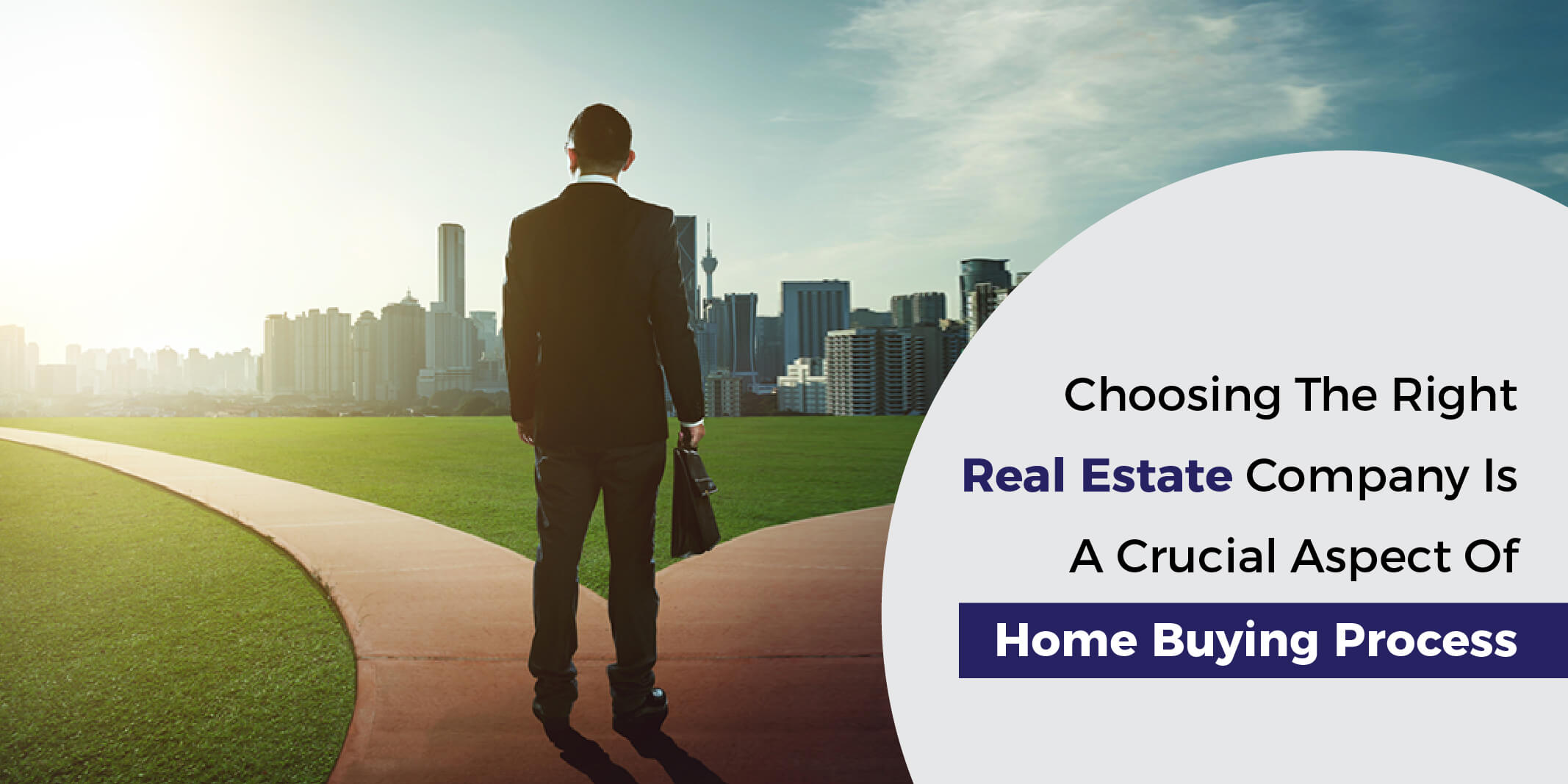 Choosing the right real estate company is a crucial aspect of home buying process