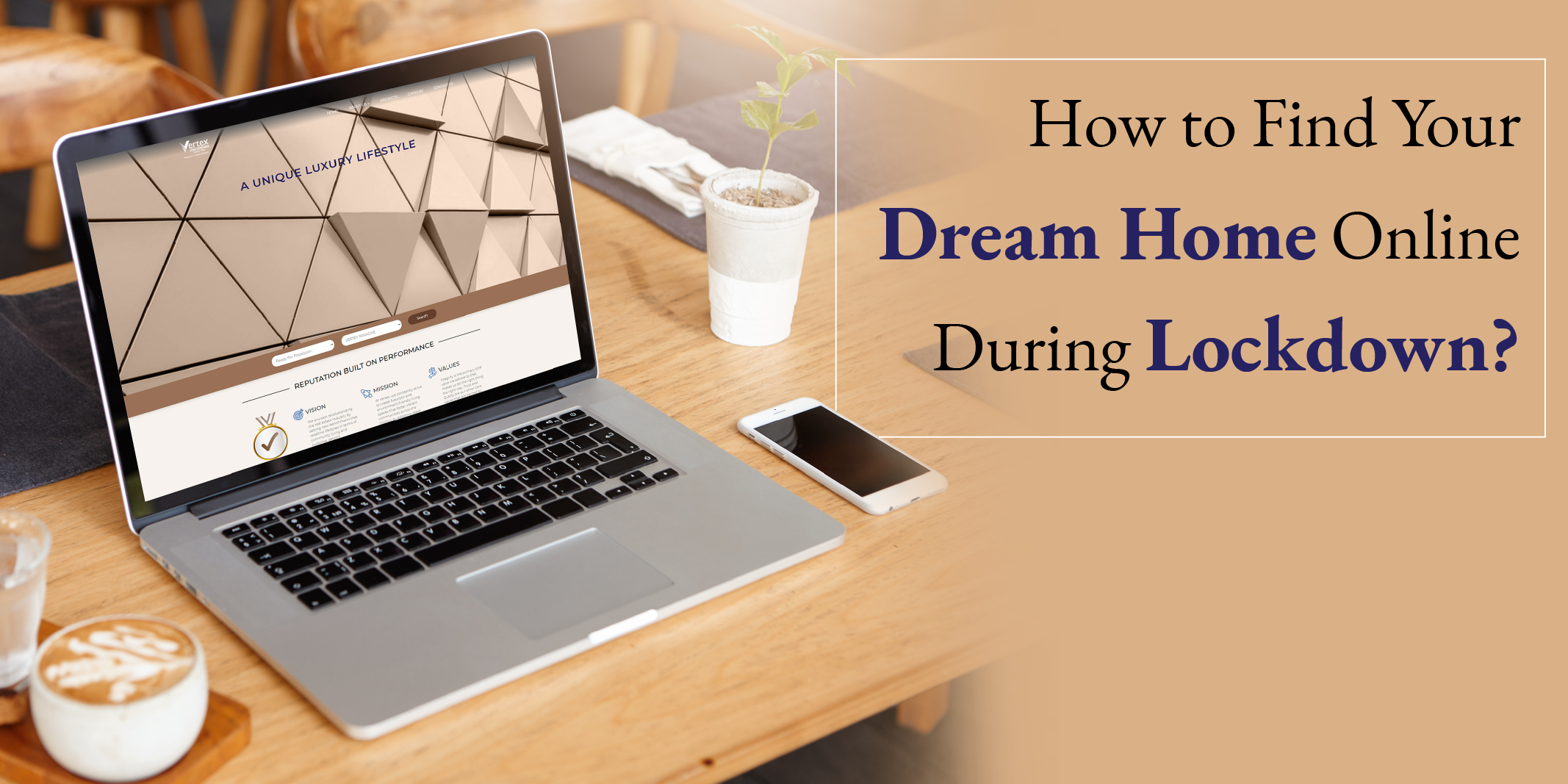 How to Find Your Dream Home Online During Lockdown