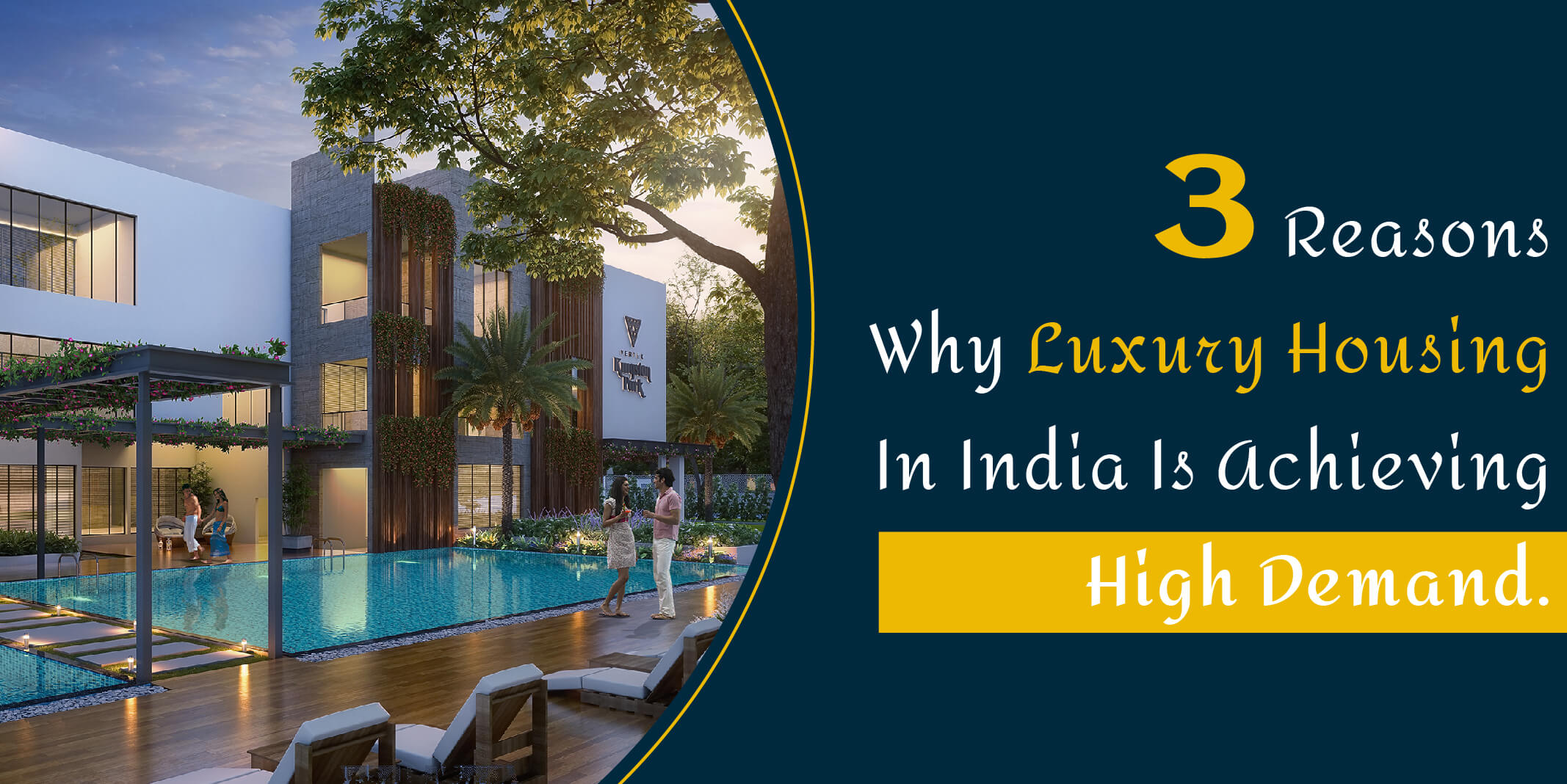 3 reasons why Luxury Housing in India is Achieving High Demand.