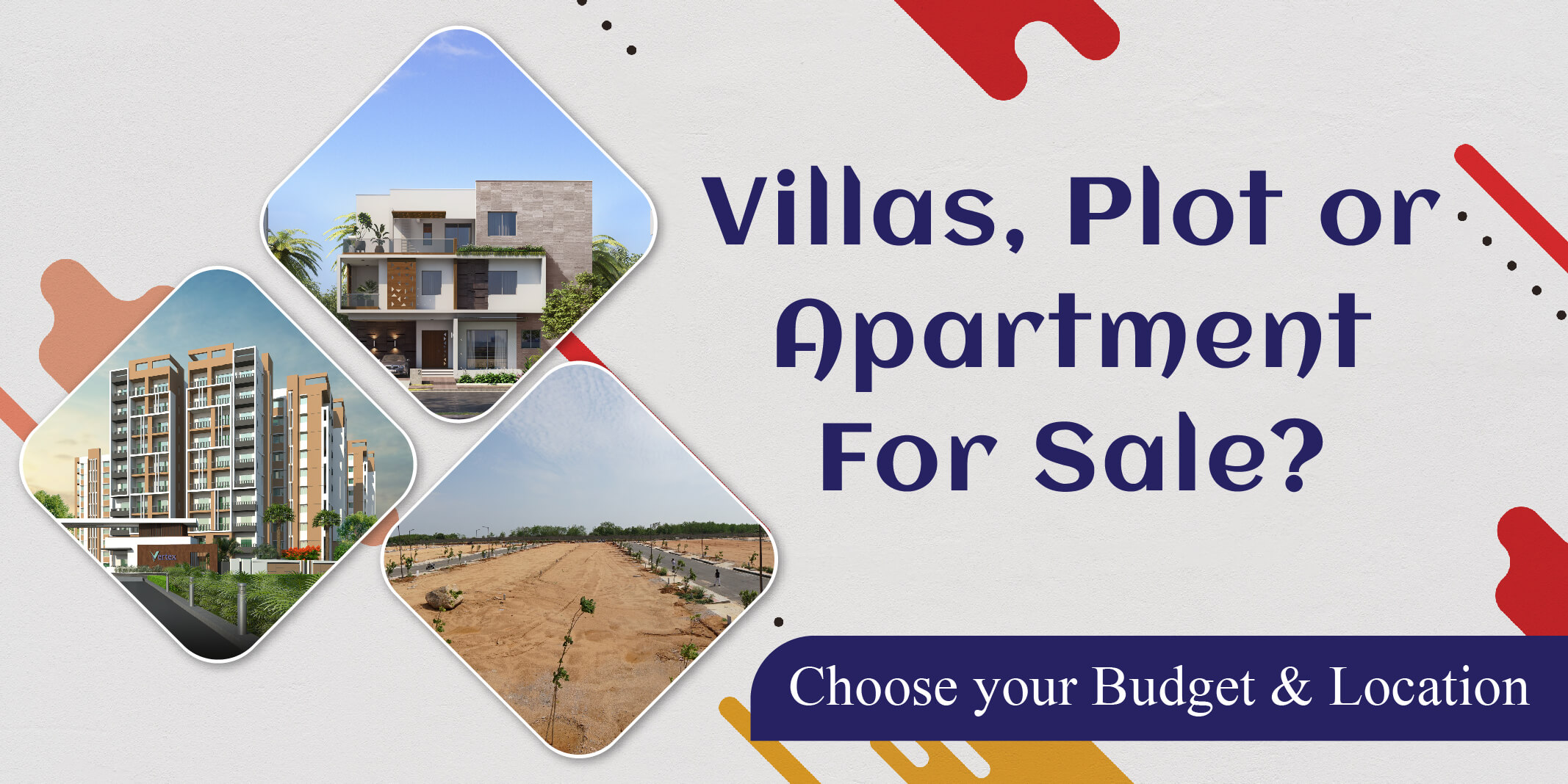 Villa, Plot or Apartment for Sale Choose your Budget & Location